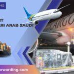 Layanan Jasa Ekspedisi Cargo Import dari Arab Saudi ke Indonesia